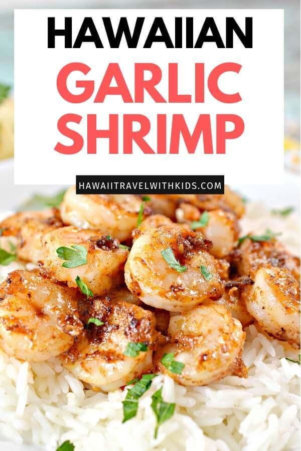 Hawaiian Garlic Shrimp Recipe featured by top Hawaii blog, Hawaii Travel with Kids.