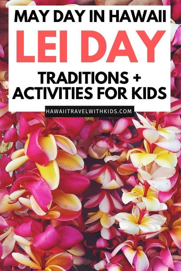 Hawaii Lei Day Celebrations + Activities for Kids featured by top Hawaii blog, Hawaii Travel with Kids.