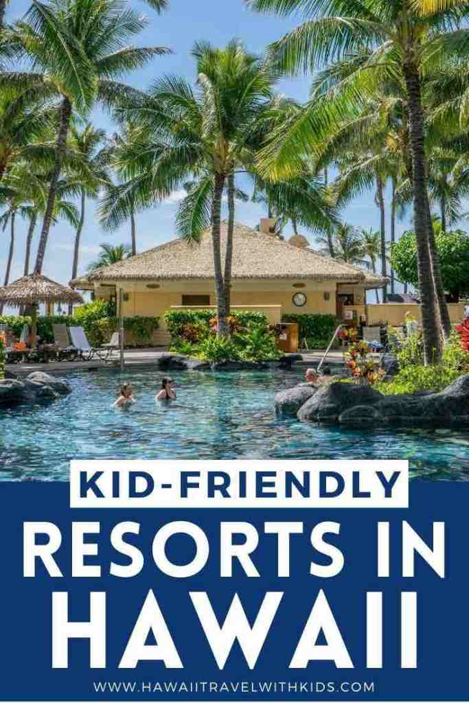 Find out the Best Hawaii Hotels for Families by top Hawaii blog Hawaii Travel with Kids.