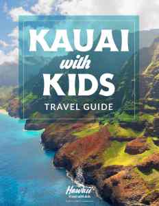 Get your copy of this Kauai travel guide for families by top Hawaii blog Hawaii Travel with Kids