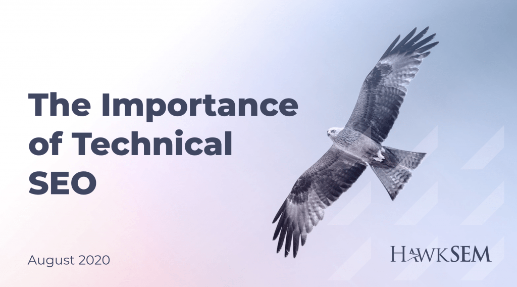 The Importance of Technical SEO - HawkSEM webinar