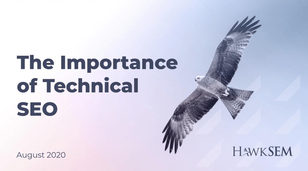 The Importance of Technical SEO - HawkSEM webinar
