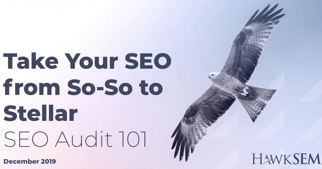 SEO Audit 101 - HawkSEM webinar