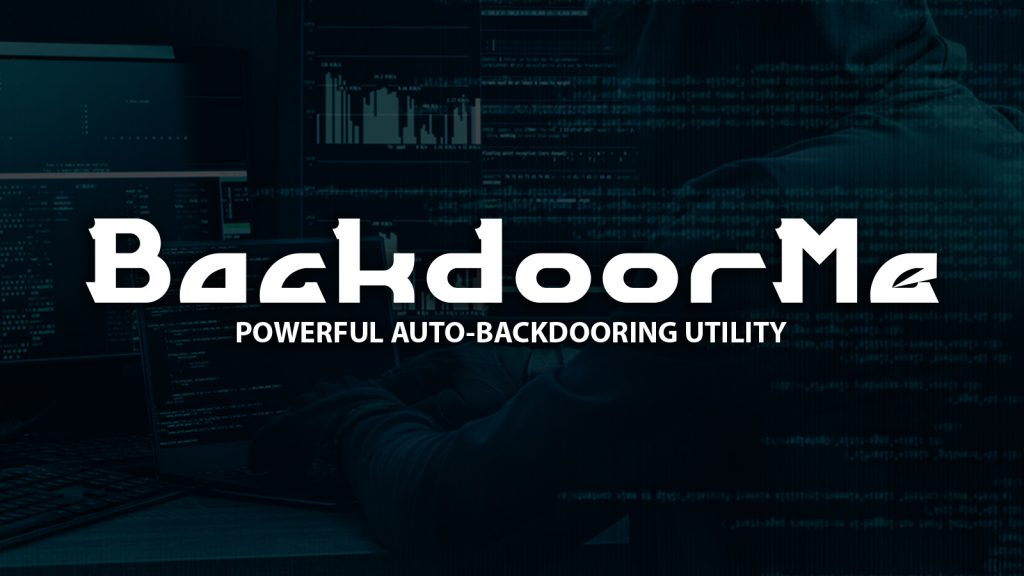 Backdoorme - Powerful Auto-Backdooring Utility
