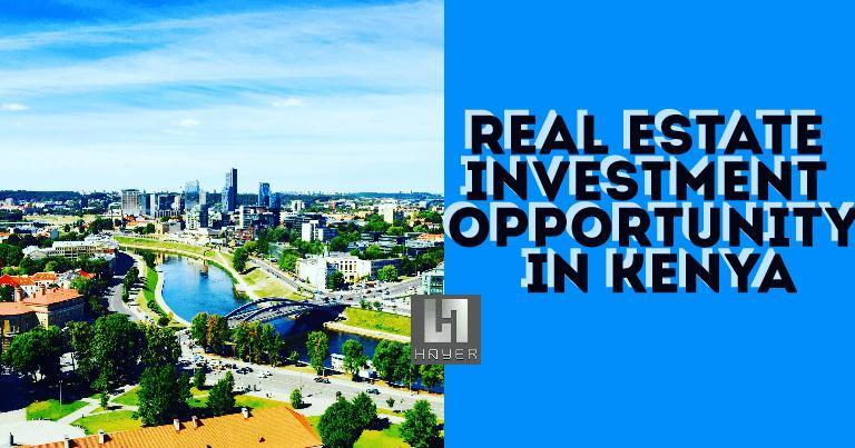 Real Estate Property Investment Opportunities In Kenya 2018