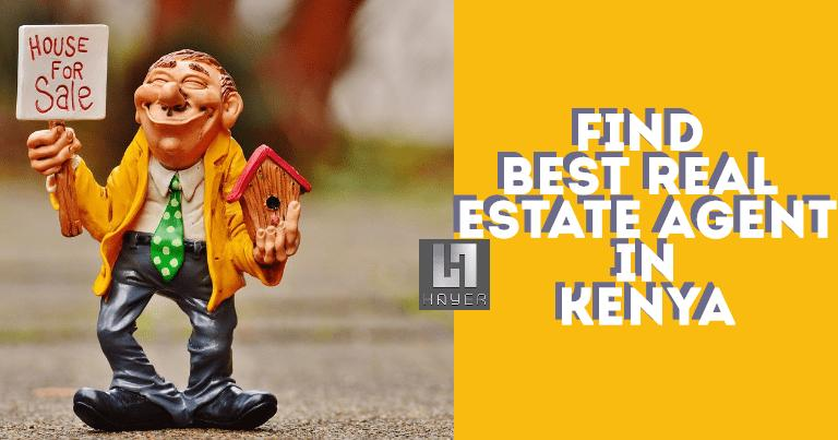 How To Find Best Real Estate Agent in Kenya? - HayerOne