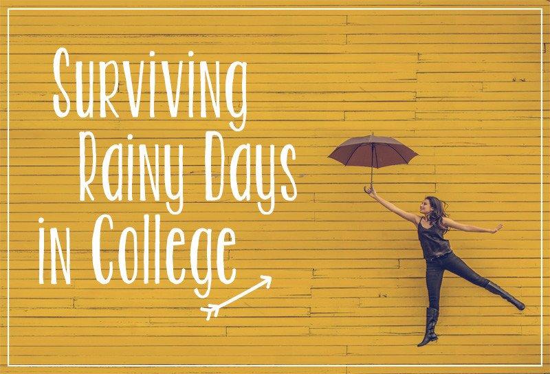 Surviving Rainy Days in College