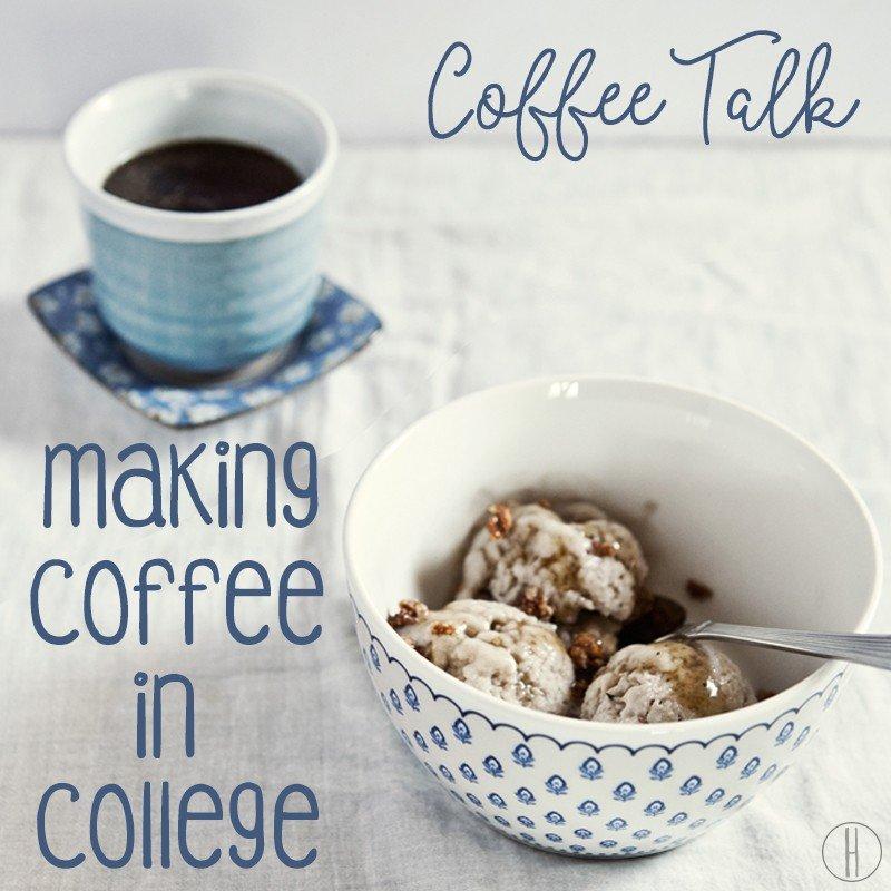 Coffee Talk Making Coffee In College   Hayle Olson   www.hayleolson.com