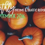 September 2016 Income & Traffic Report | College Blog | Hayle Olson | www.hayleolson.com