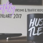 January 2017 Income & Traffic Report | Income Report | Hayle Olson | www.hayleolson.com