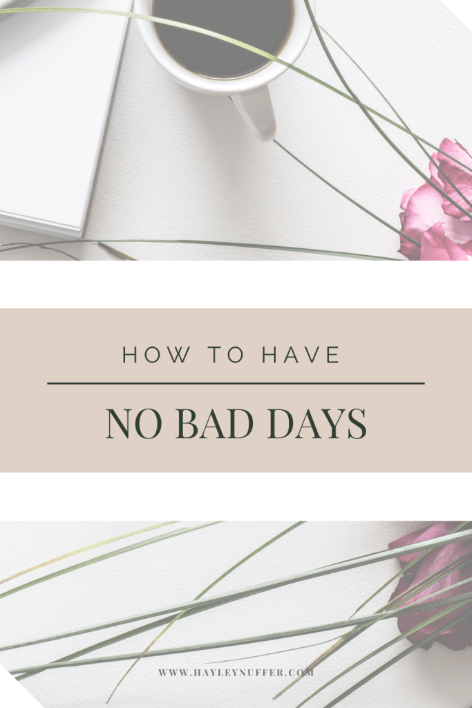 how to have no bad days pin