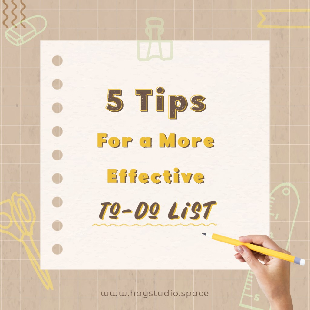 Effective To-Do List Tips – 5 Simple Changes You Can Make Now!
