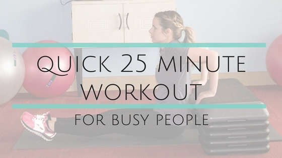 Quick 25 Minute Workout