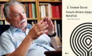 Teoman Duralı'dan: Felsefe Bilimin Odağında Metafizik