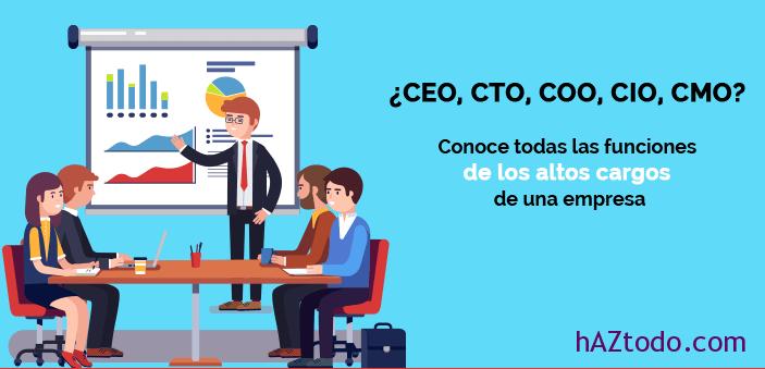 Qué significan las siglas CEO, CFO, CIO, CTO y CMO