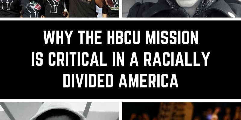 Why the HBCU Mission is Critical in a Racially Divided America