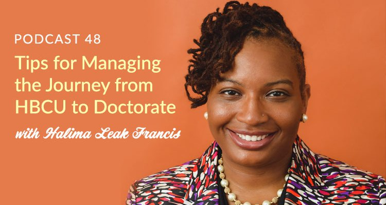 HL 048: Tips for Managing the Journey from HBCU to Doctorate