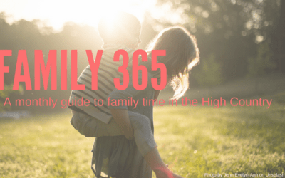 Family Time in the High Country: Monthly Guide