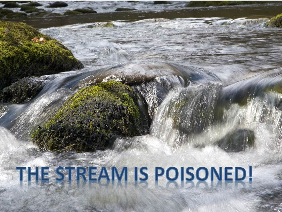 The stream is poisoned