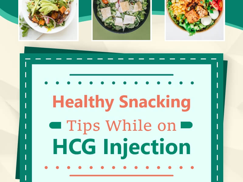 Healthy Snacking Tips While on HCG Injection