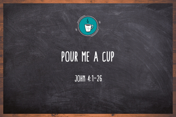 Pour Me A Cup – Day 10