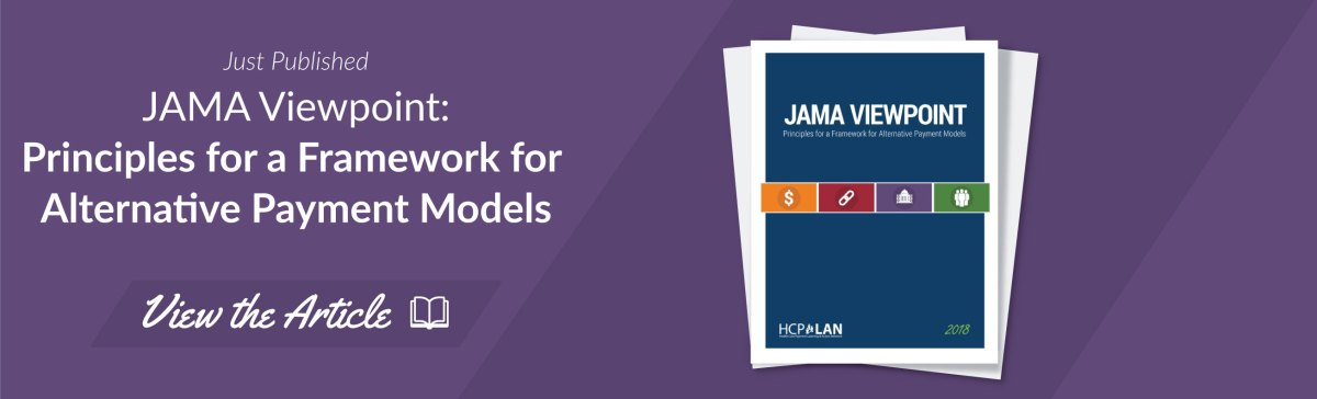 Just Published Principles For A Framework For Alternative Payment Models Health Care Payment Learning Action Network