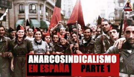 Anarcosindicalismo en España (Escupamos La Historia)