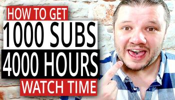 How To Get 4000 Hours of Watch Time on YouTube in 2019