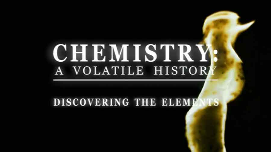 Chemistry – A Volatile History episode 1 : Discovering the Elements