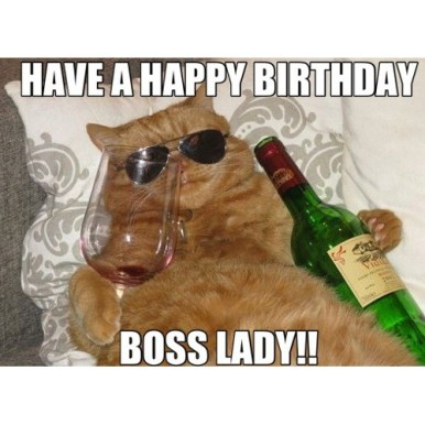 have a happy birthday boss lady