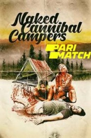 18+ Naked Cannibal Campers (2020) Unofficial Hindi Dubbed