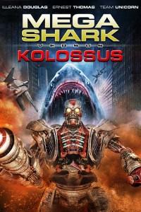 mega shark vs. kolossus full movie download