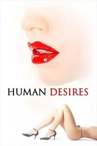 Download Human Desires Full Movie Hindi 480p