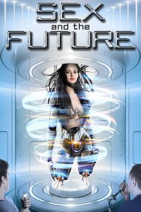 Download Sex and the Future Full Movie Hindi 720p