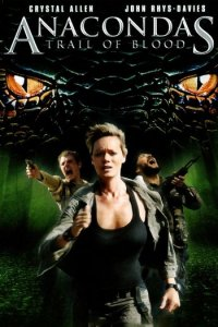Download Anacondas Trail of Blood Full Movie Hindi 720p
