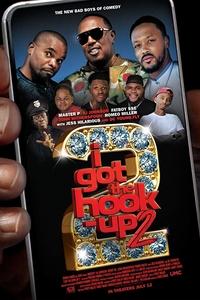 I Got the Hook Up 2 Full Movie Download