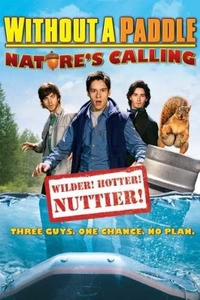 Without a Paddle: Nature's Calling Full Movie Download