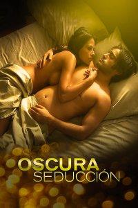 Download Oscura Seduccion Full Movie 720p