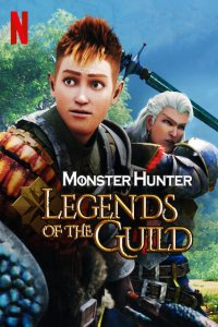 Download Monster Hunter Legends of the Guild Full Movie Hindi 720p