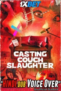 Download Casting Couch Slaughter Full Movie Hindi 720p
