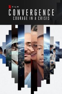 Download Convergence Courage in a Crisis Full Movie Hindi 720p