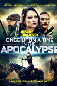 Download Once Upon A Time In The Apocalypse Full Movie Hindi 720p