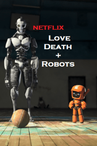Download Love, Death & Robots (2019) NetFlix Series {Season 1} English 720p [150MB]