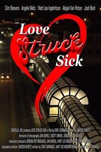 Download Love Struck Sick (2019) Movie WEB-DL 720p HD 800MB