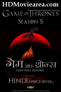 Game Of Thrones (Season 5) Hindi [Voice Over] 480p 720p 1080p HD [GOT S05 Episodes 1-10 Added]