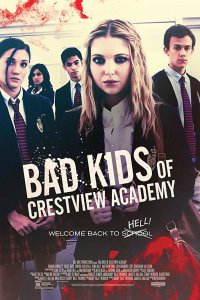Bad Kids of Crestview Academy (2017) Full Movie Download Dual Audio in Hindi BluRay 480p 300MB | 720p 820MB