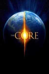 The Core (2003) Full Movie Download Dual Audio in Hindi BluRay 720p 985MB ESubs