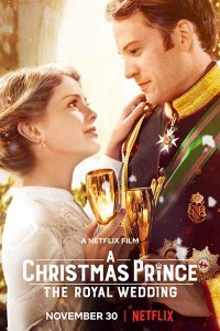 A Christmas Prince: The Royal Wedding (2018) (Hindi-English) Web-DL 480p 350MB | 720p 850MB | 1080p 1.6GB