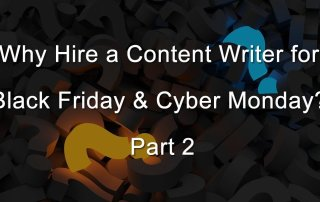 Why-Hire-a-Content-Writer-for-Black-Friday-Cyber-Monday-Part-2