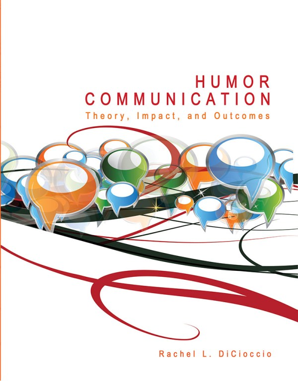 Humor Communication Theory Impact and Outcomes Higher